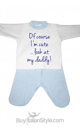"Baby set in chenille ""Of course I am cute...look at my daddy"""