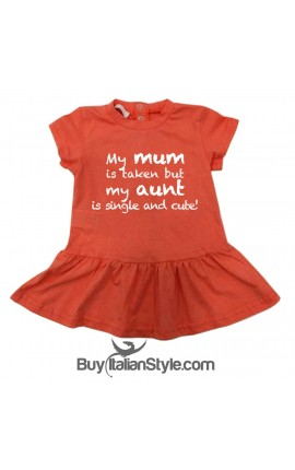 "Baby dress ""My mom is taken but my aunt is single and cute"""