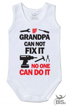 "Newborn Bodysuit ""If Grandpa can not fix it no one can do it"""