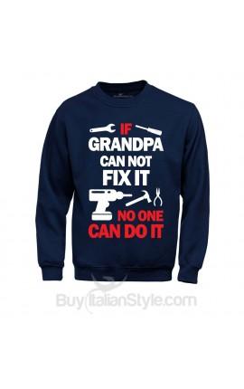 "Basic Sweater ""If Grandpa Can not Fix It"""