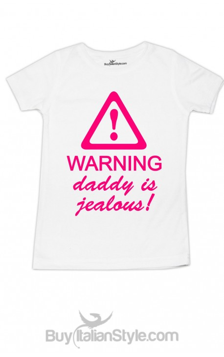 """Girl's T-Shirt """"Warning Daddy is jealous"""""""