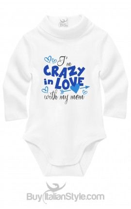 "Newborn turtleneck Bodysuit ""I'm crazy in love with my mom"""