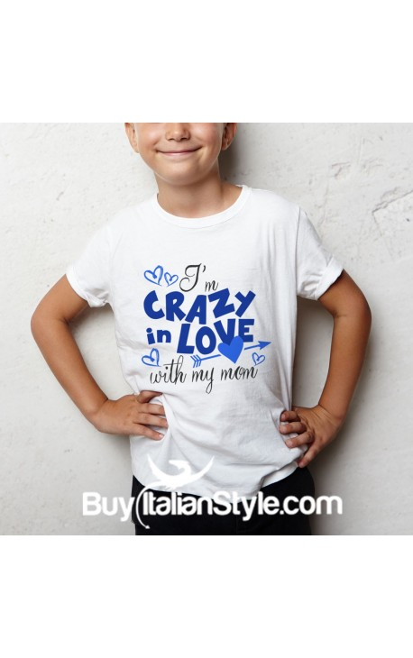 "Short sleeve t-shirt ""I'm crazy in love with my mom"""
