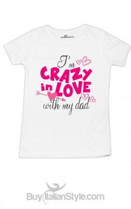 "Half-sleeve T-shirt ""Crazy in love with my daddy"""
