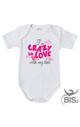 """Baby bodysuit""""I'm crazy in love with my dad"""""""