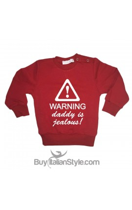 "Sweatshirt ""warning daddy is jealous"""