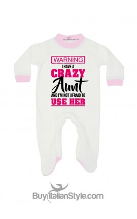 "Baby Jumpsuit ""I have a crazy Aunt (Uncle-Mom-Daddy)"""