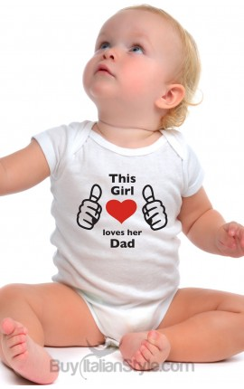 "Baby Bodysuit  ""This girl loves her dad"""
