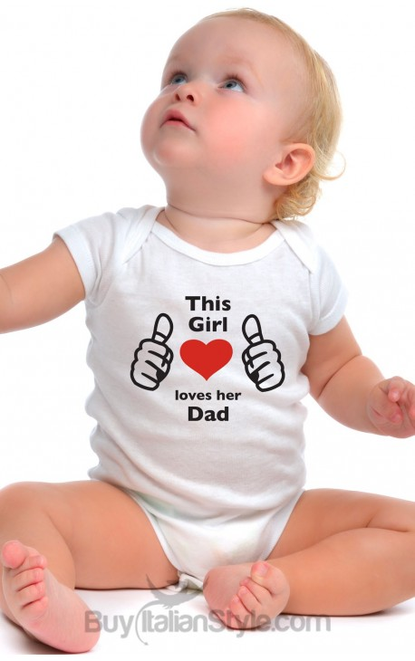 """Baby Bodysuit """"This girl loves her dad"""""""