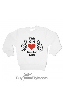 "Baby Girl Sweater ""This girl loves her dad"""
