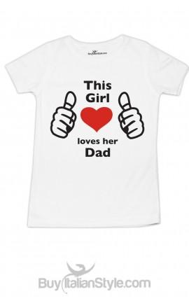 "Half sleeveT-shirt baby girl ""This girl loves her dad"""