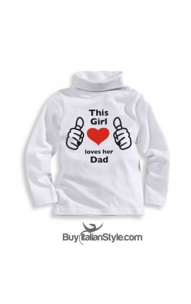 "Long sleeve t-shirt""This girl loves her dad"""