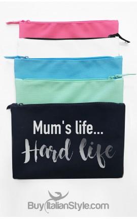"Canvas Pochette ""Mum's life... Hard life"""