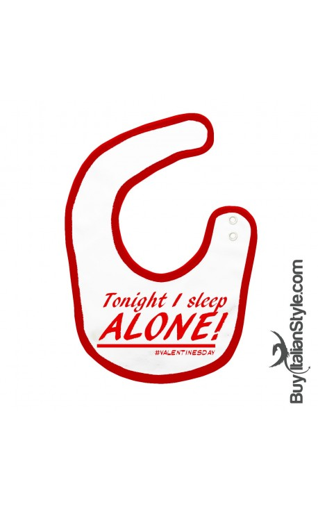 "Baby Bib""Tonight I sleep alone"""