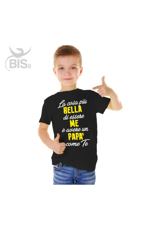 """T-shirt bimbo """"La cosa più bella di essere me è avere un papà come te"""""""