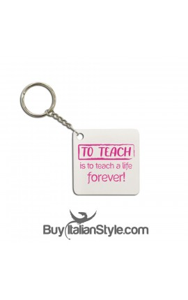 "Personalized Keyring ""To teach is to touch a Life Forever"""