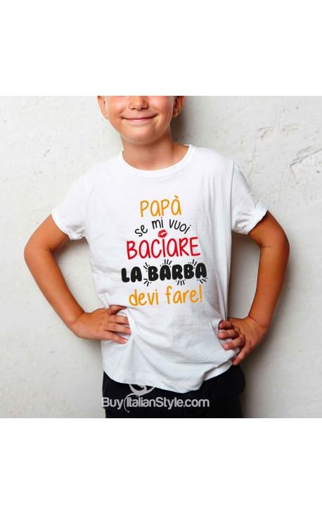 """T-shirt bimbo """"Papà se mi vuoi baciare la barba devi fare"""""""