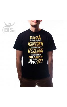 """T-shirt uomo mezza manica """"Papà e una parola piccola ma con un significato grande grande come te"""""""