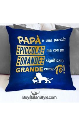 """Federa cuscino """"papà è una parola piccola ma con un significato grande grande come te"""""""