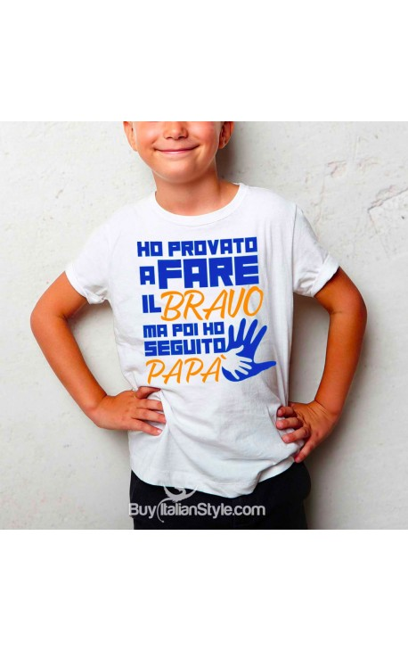 "T-shirt bimbo ""ho provato a fare il bravo ma poi ho seguito papà"""