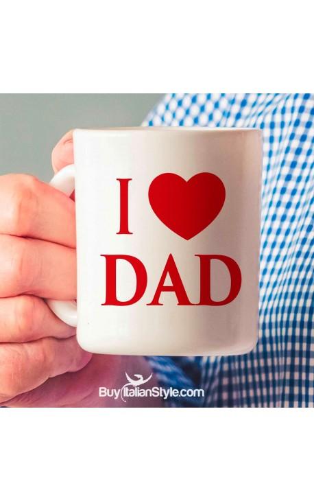 "Coffee Mug ""I LOVE DAD"""
