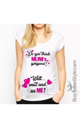 """T-shirt premaman manica corta """"Se pensi che mamma sia carina, aspetta di vedere me"""""""