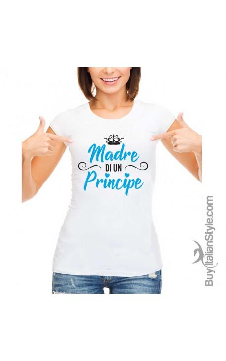 """T-shirt Donna """"Madre di un Principe"""""""