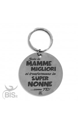 "Metal Key Ring ""Only the best moms turn into super grandmothers like you"""