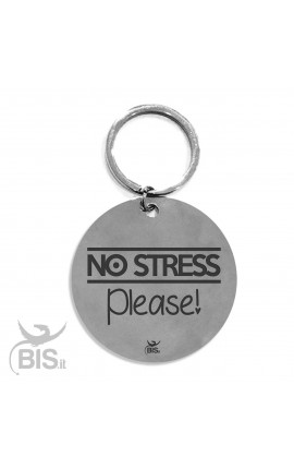 "Personalized Round Keyring ""NO STRESS Please"""