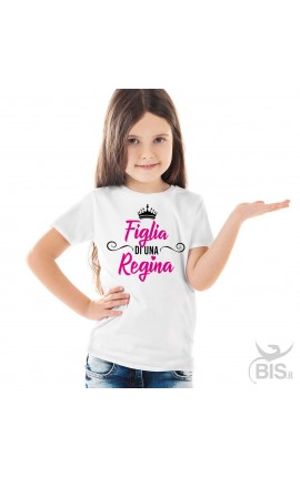 """T-shirt bimba manica corta """"Figlia di una Regina"""""""