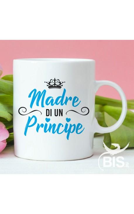 """Tazza con scritta """"madre di un principe"""""""