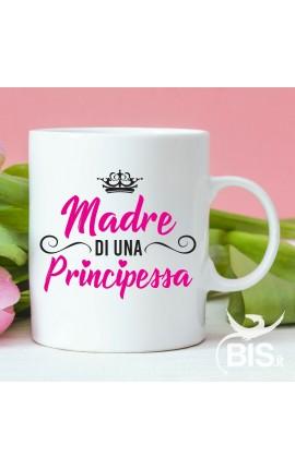 """Tazza con scritta """"madre di una principessa"""""""
