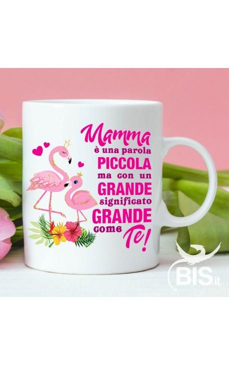 """Tazza con scritta """"mamma è una parola piccola ma con un significato grande grande come te"""""""