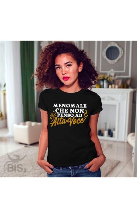"""T-shirt Donna """"Meno male che non penso ad alta voce"""""""