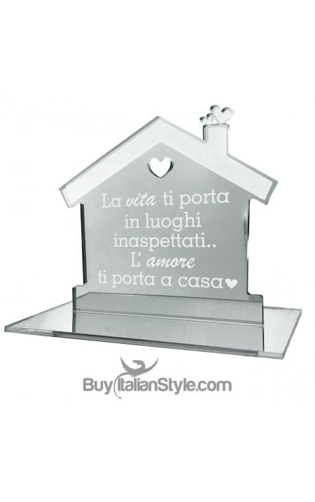 """Casetta in plexiglass specchiato""""La vita ti porta in luoghi inaspettati, l'amore ti porta a casa"""""""