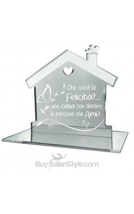 """Casetta in plexiglass specchiato """"che cos'è la felicità?... ...una casa con dentro le persone che ami!"""""""