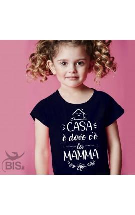 """T-shirt bimba manica corta """"CASA è dove c'è la MAMMA"""""""